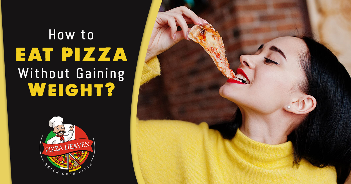 How to Eat Pizza Without Gaining Weight?