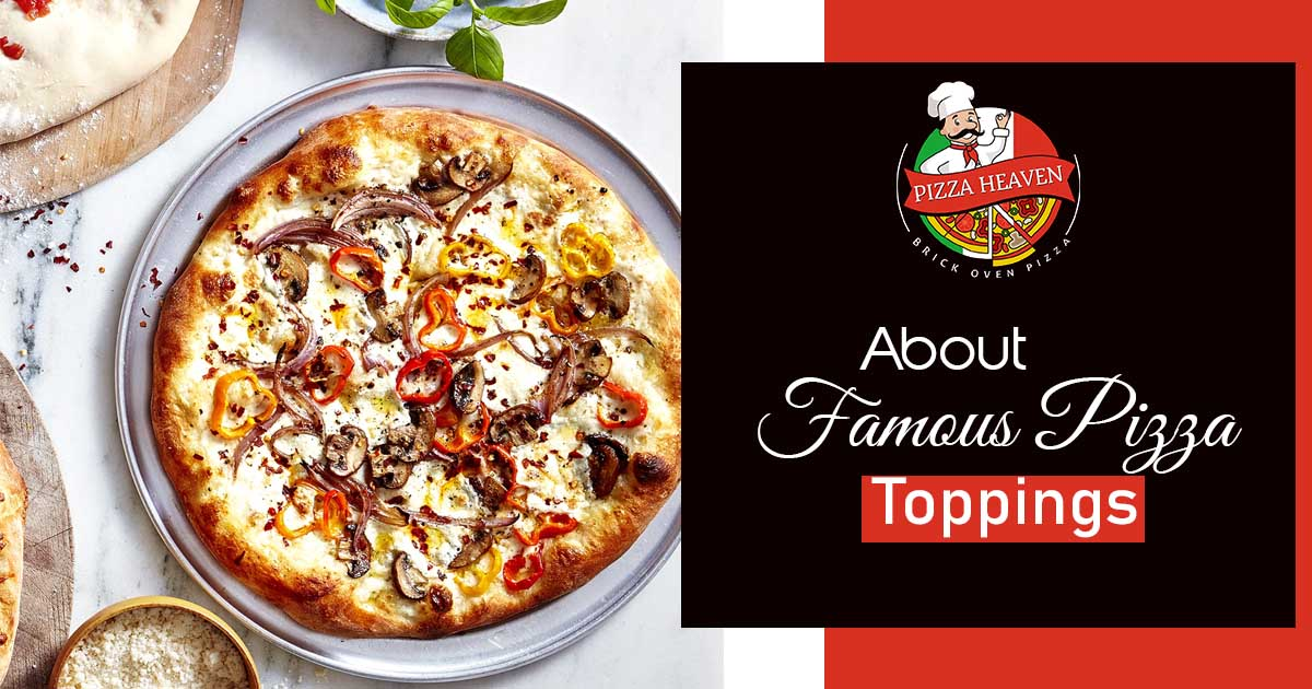 About famous pizza toppings