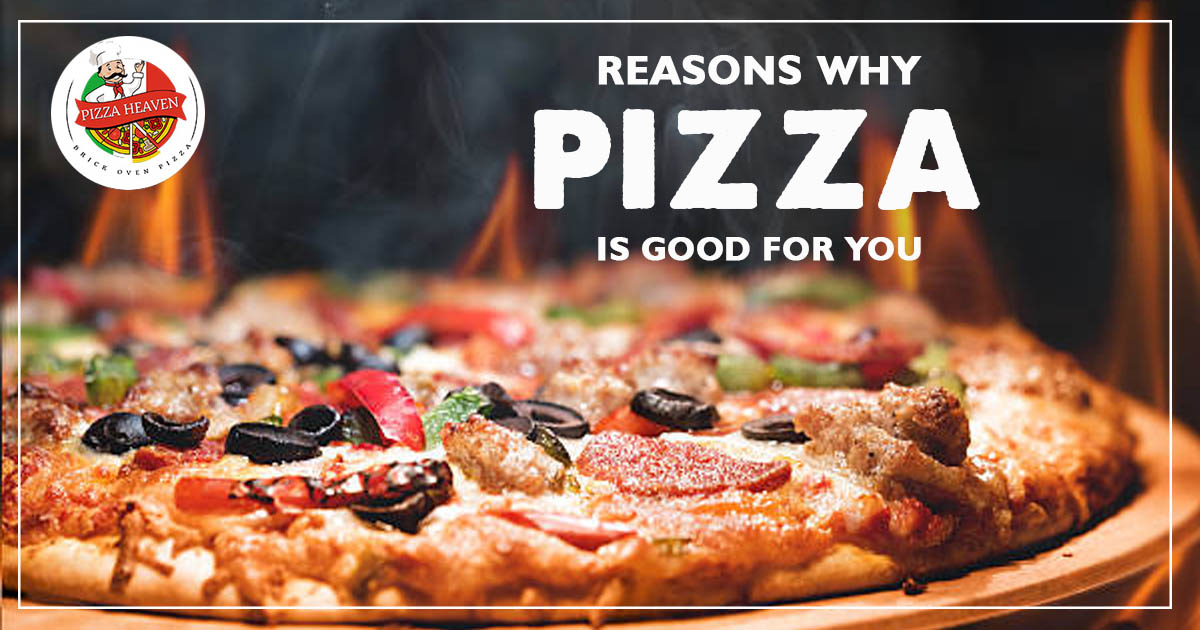 Reasons Why Pizza Is Good For You