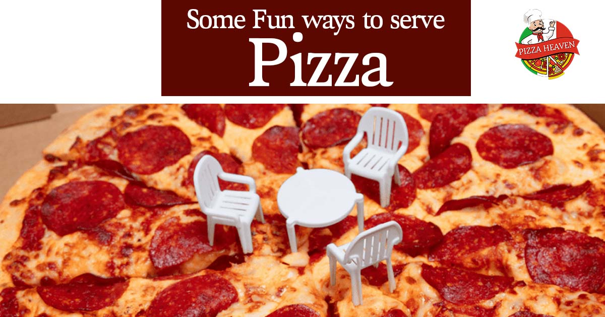 Some Fun Ways to serve Pizza