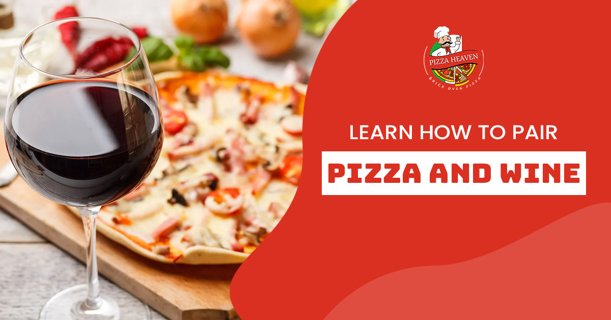 Learn how to pair Pizza and Wine