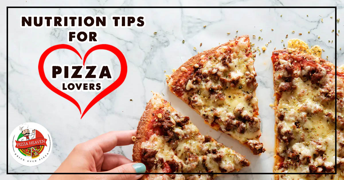 Nutrition tips for pizza lovers