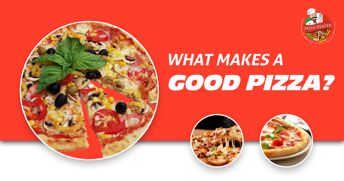 What makes a good pizza