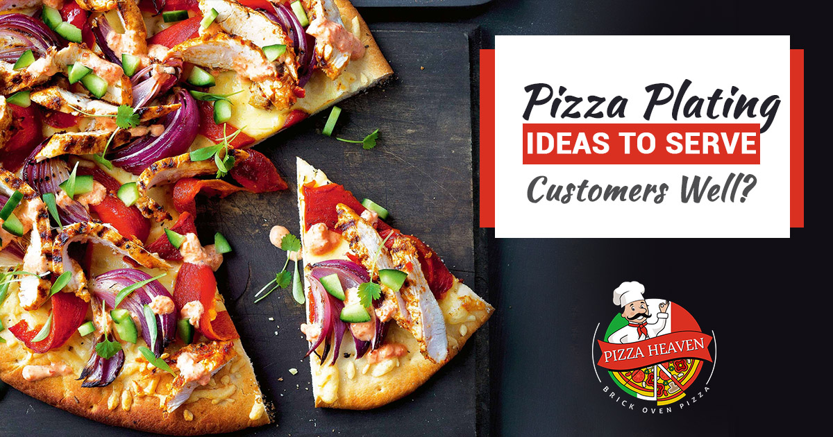 creative Pizza Plating Ideas to serve customers