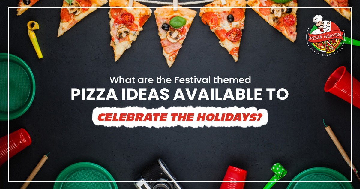 What are the Festival themed pizza ideas available to Celebrate The Holidays