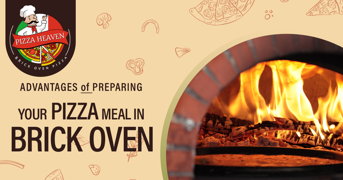 What are the advantages of preparing your pizza meal in a brick oven