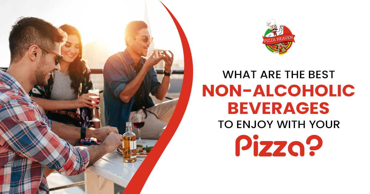What are the best Non-alcoholic beverages to enjoy with your pizza?