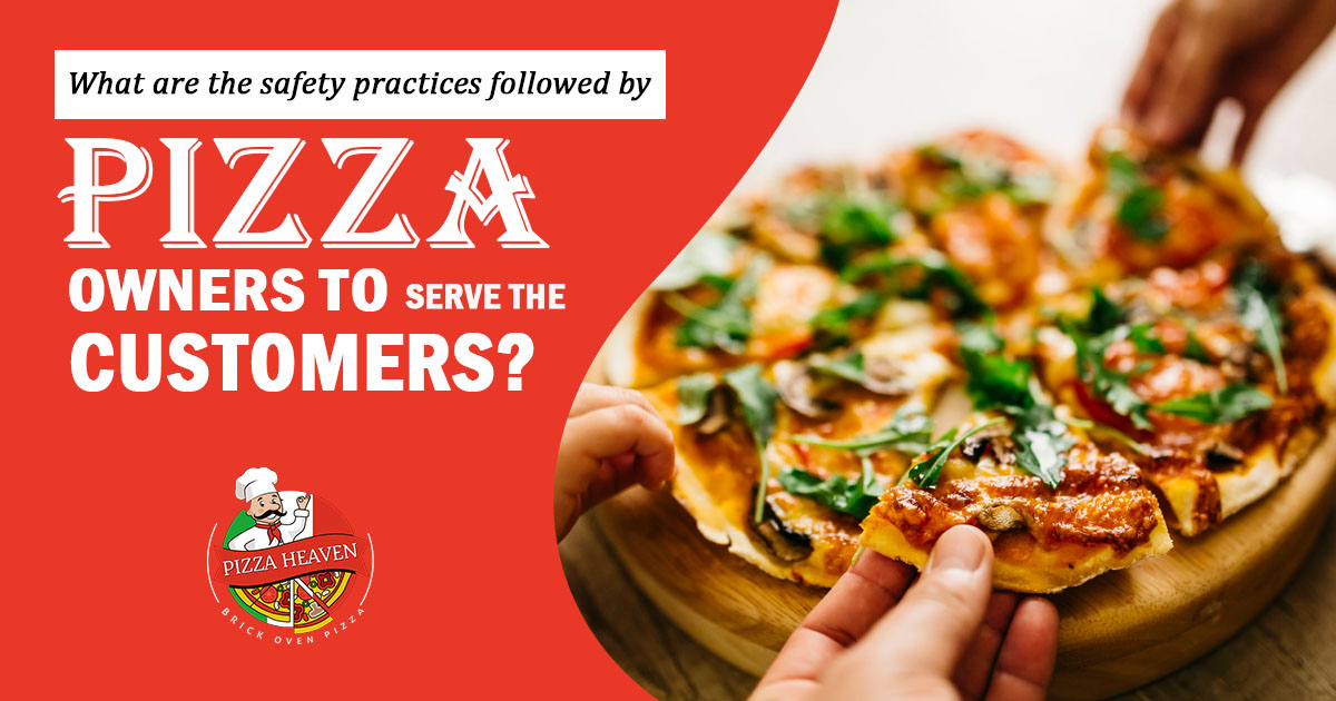 What are the safety practices followed by pizza owners to serve the customers