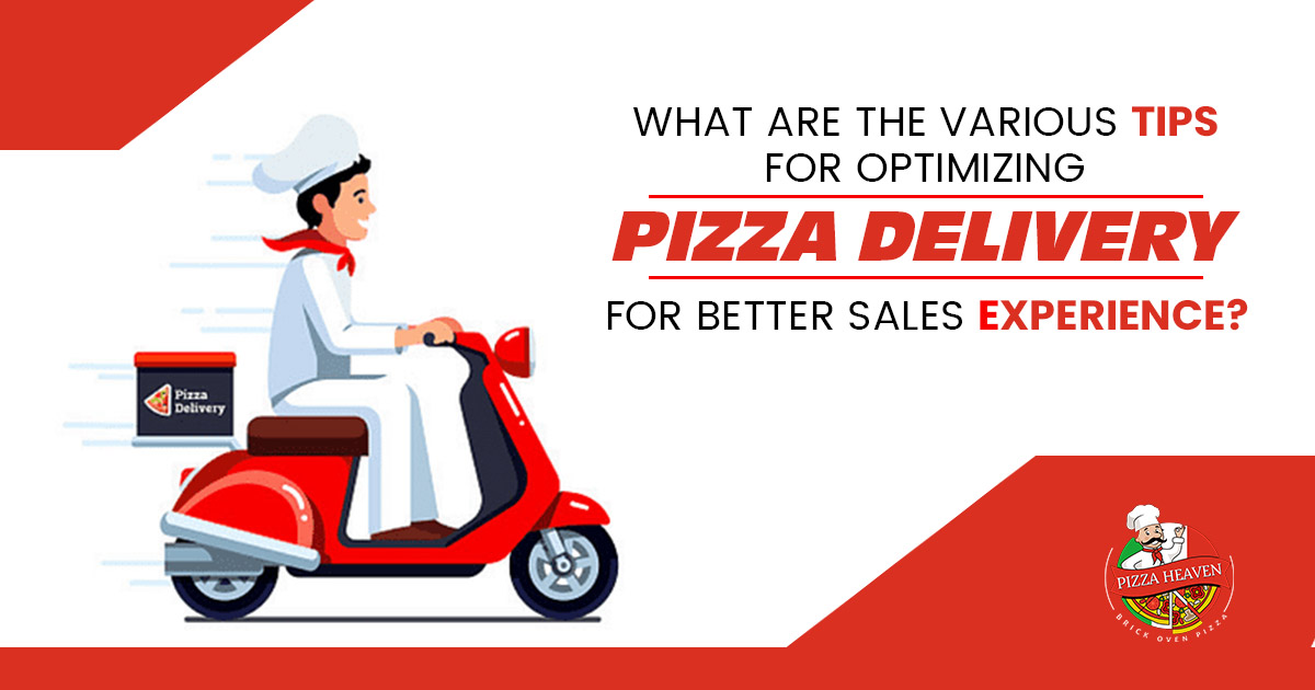 What are the various tips for Optimizing Pizza Delivery for better sales experience