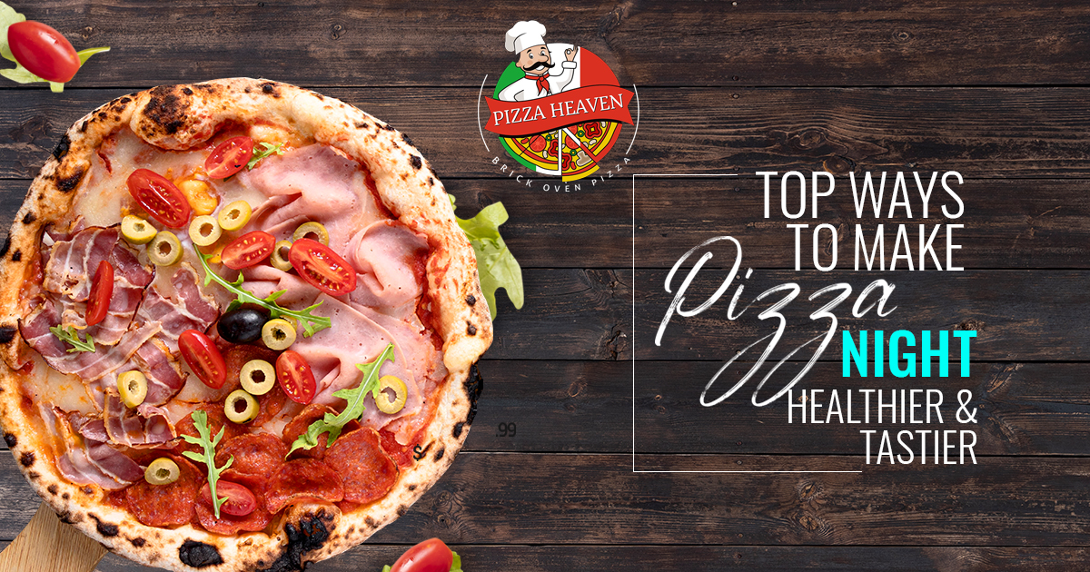 What are the top ways to make pizza night healthier and delicious