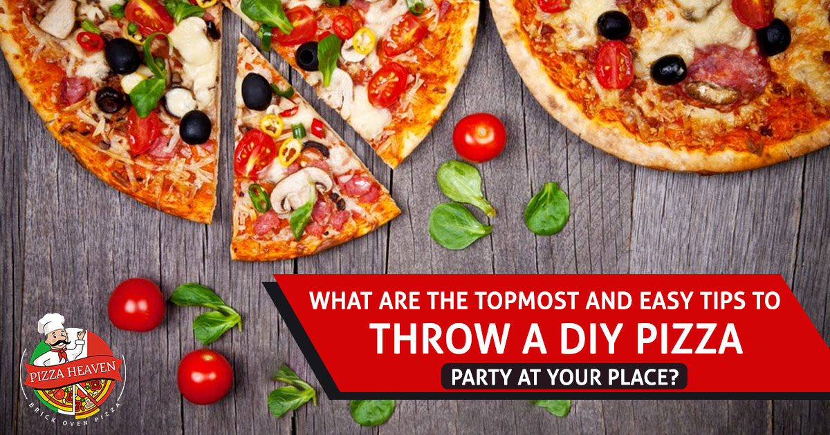 What are the topmost and easy tips to throw a DIY pizza party at your place