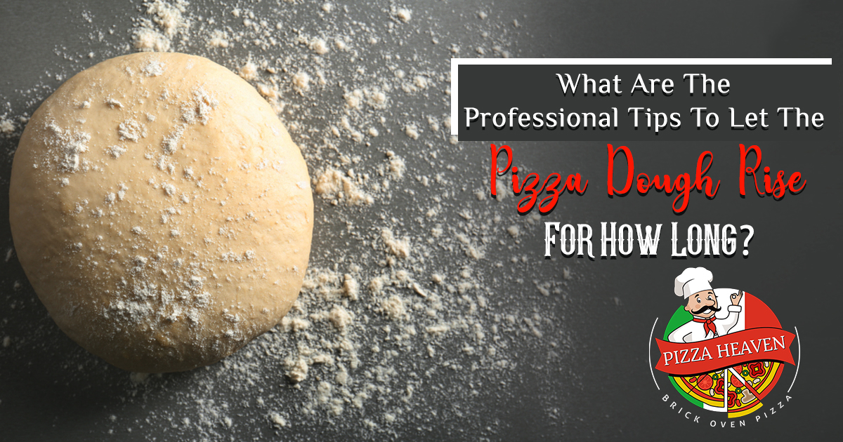 What are the professional tips to let the pizza dough rise and for how long