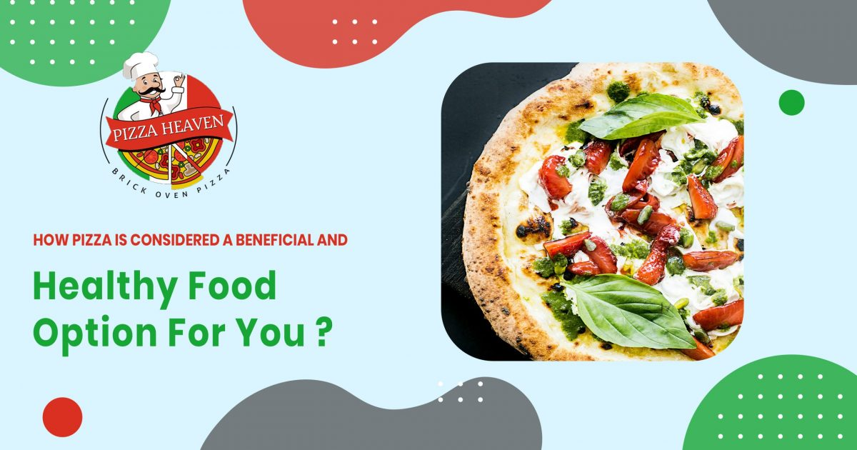 pizza is considered a beneficial and healthy food