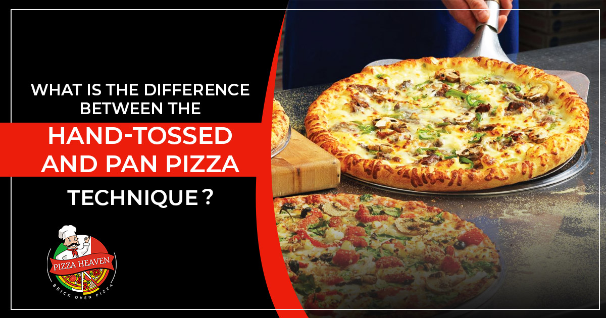 What is the difference between the hand-tossed and pan pizza technique?