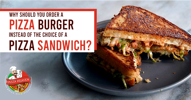 Why-should-you-order-a-pizza-burger-instead-of-the-choice-of-a-pizza-sandwich
