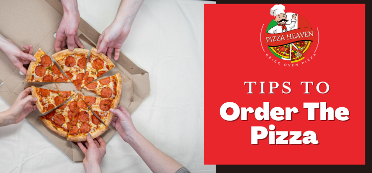 _ Tips to order the pizza