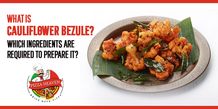 What is Cauliflower Bezule? Which ingredients are required to prepare it?